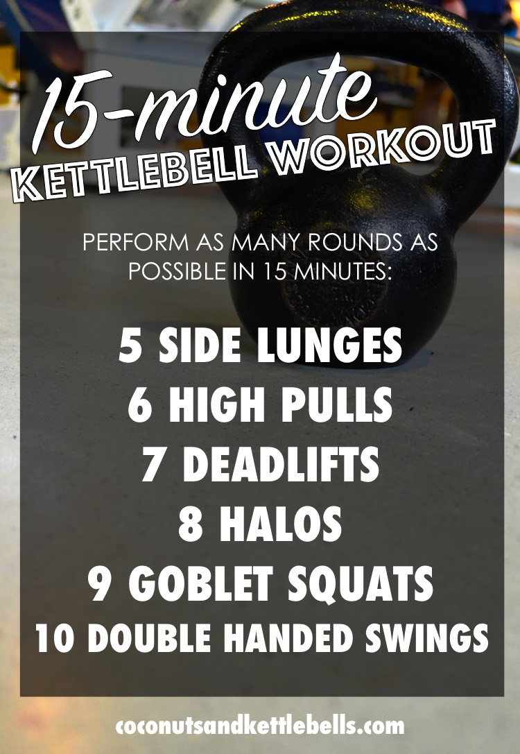 15 Minute Kettlebell Workout Coconuts Amp Kettlebells