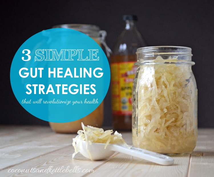 3 Simple Gut Healing Strategies That Will Revolutionize Your Health