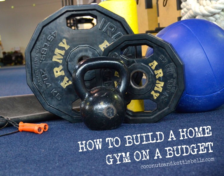 How to build a home gym on a budget coconuts kettlebells
