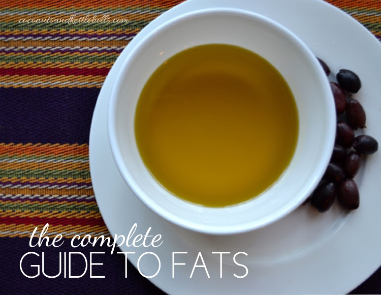 The Complete Guide to Fats (Plus, a downloadable list!)