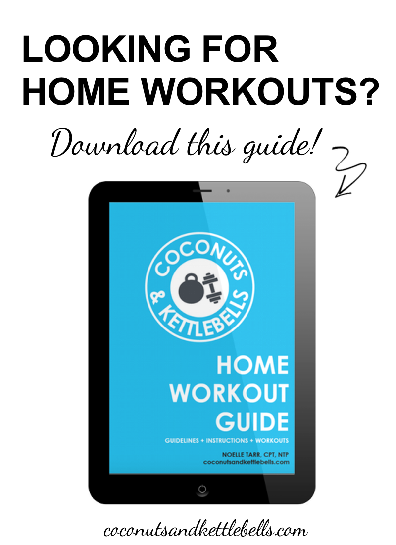 The Home Workout Guide is All Yours (yes, for free!) - Coconuts and Kettlebells
