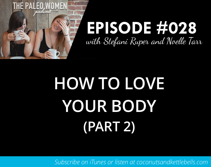 #028: How to Love Your Body (Part 2)