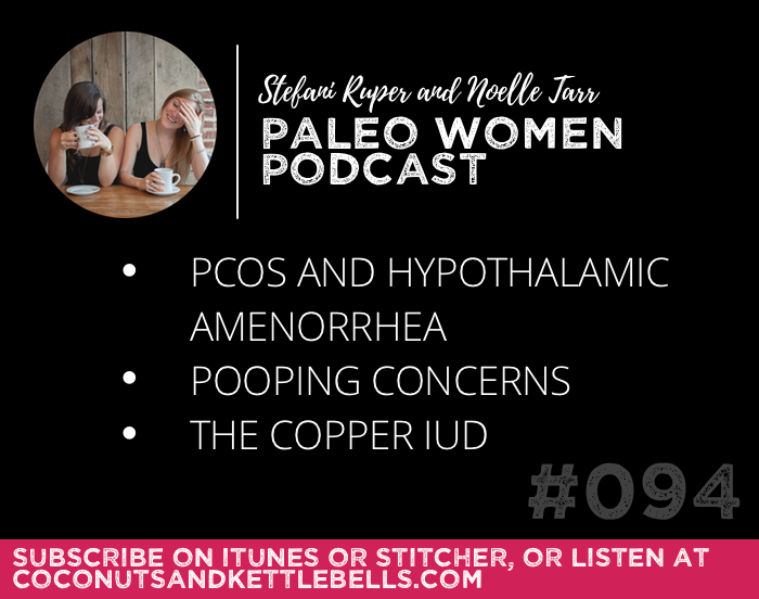 #094: PCOS and Hypothalamic Amenorrhea, Pooping Concerns, & The Copper IUD