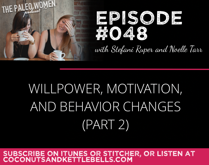 #048: Willpower, Motivation, and Behavior Changes (Part 2)