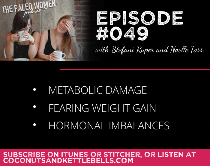 #049: Metabolic Damage, Fearing Weight Gain, & Hormonal Imbalances