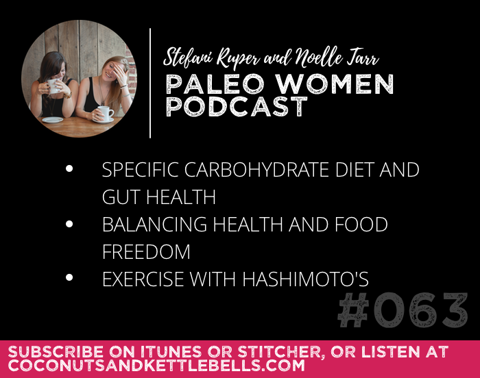 #063: Specific Carbohydrate Diet and Gut Health, Balancing Health and Food Freedom, Exercise with Hashimoto's