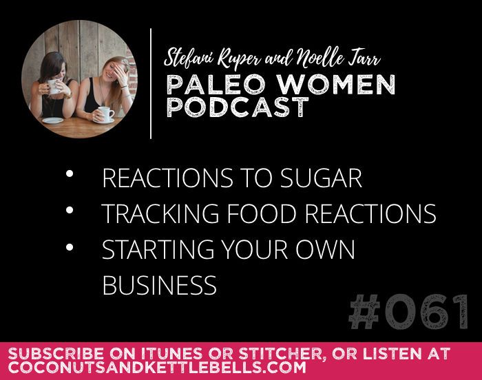 #061: Reactions to Sugar, Tracking Food Reactions, & Starting Your Own Business
