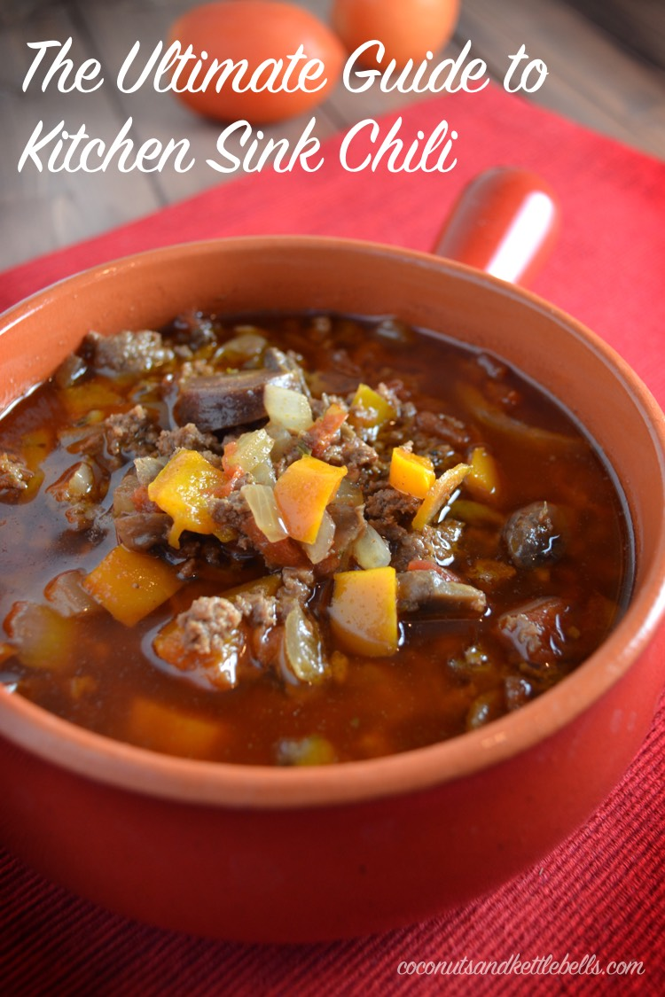 The Ultimate Guide to Kitchen Sink Chili - Coconuts & Kettlebells