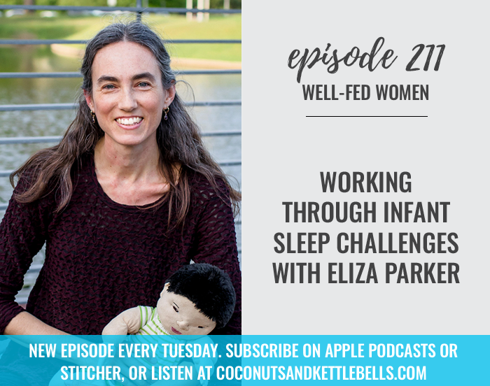 #211: Working Through Infant Sleep Challenges with Eliza Parker