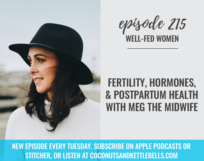 #215: Fertility, Hormones, & Postpartum Health with Meg the Midwife