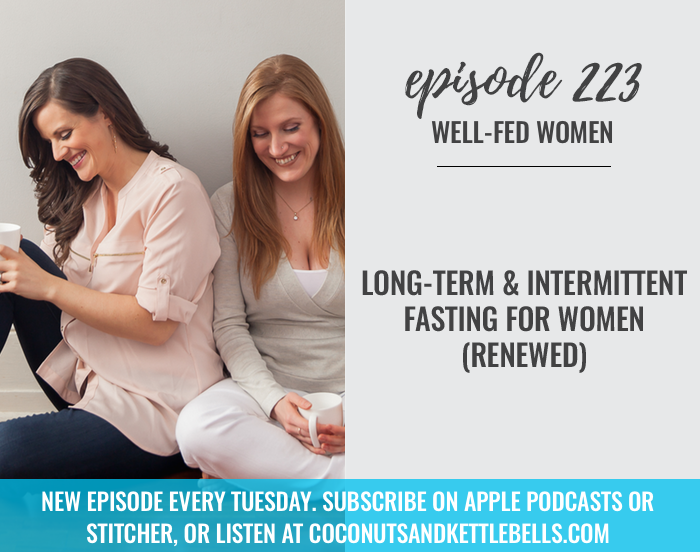 #223: Long-Term and Intermittent Fasting for Women (Renewed)