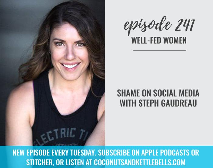 #241: Shame on Social Media with Steph Gaudreau