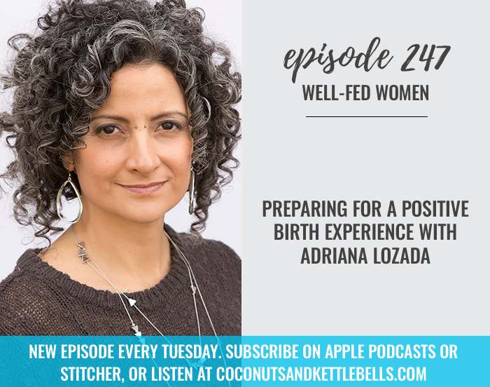 #247: Preparing For a Positive Birth Experience with Adriana Lozada