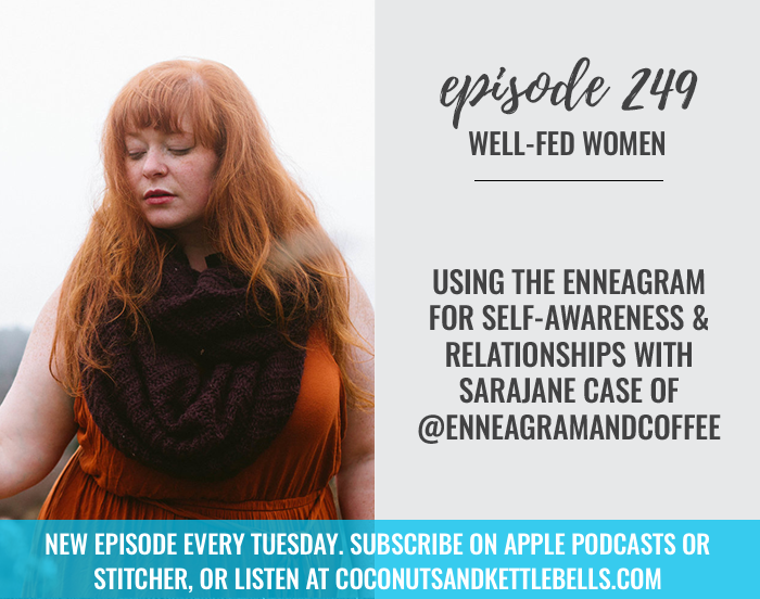 #249: Using the Enneagram for Self-Awareness & Relationships with Sarajane Case of @enneagramandcoffee