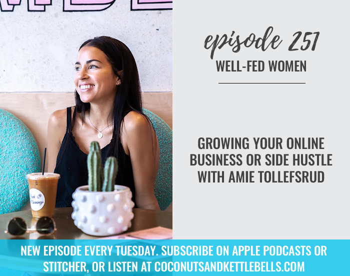 #251: Growing Your Online Business or Side Hustle with Amie Tollefsrud
