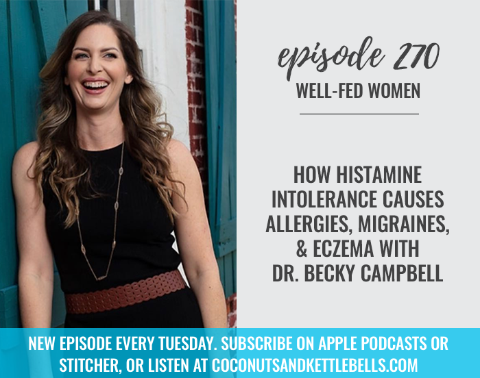 How Histamine Intolerance Causes Allergies, Migraines, and Eczema with Dr. Becky Campbell