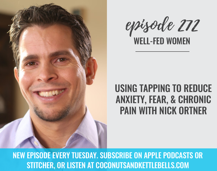 Using Tapping to Reduce Anxiety, Fear, and Chronic Pain with Nick Ortner