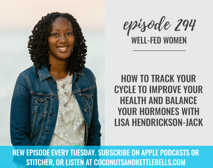 How to Track Your Cycle To Improve Your Health and Balance Your Hormones with Lisa Hendrickson-Jack