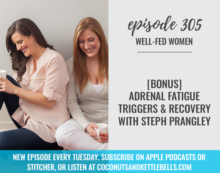 [Bonus] Adrenal Fatigue Triggers and Recovery with Steph Prangley
