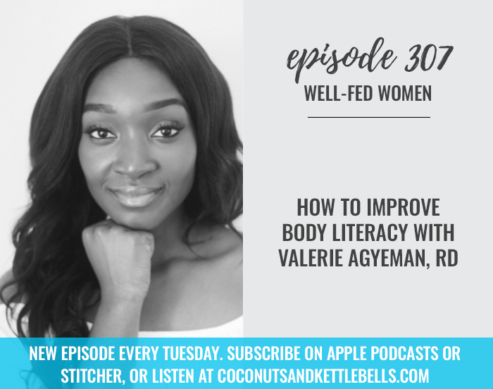 How to Improve Body Literacy with Valerie Agyeman, RD