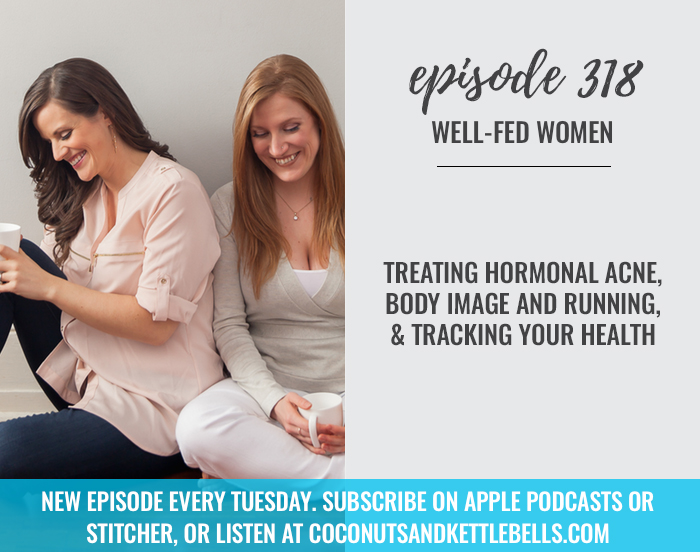 Treating Hormonal Acne, Body Image and Running, & Tracking Your Health