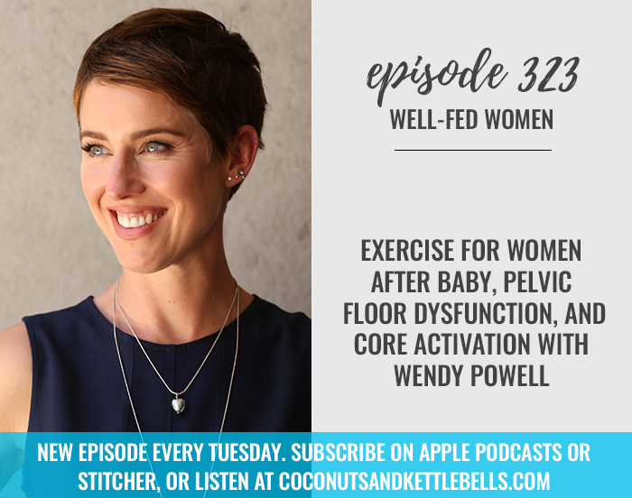 Exercise for Women After Baby, Pelvic Floor Dysfunction, and Core Activation with Wendy Powell