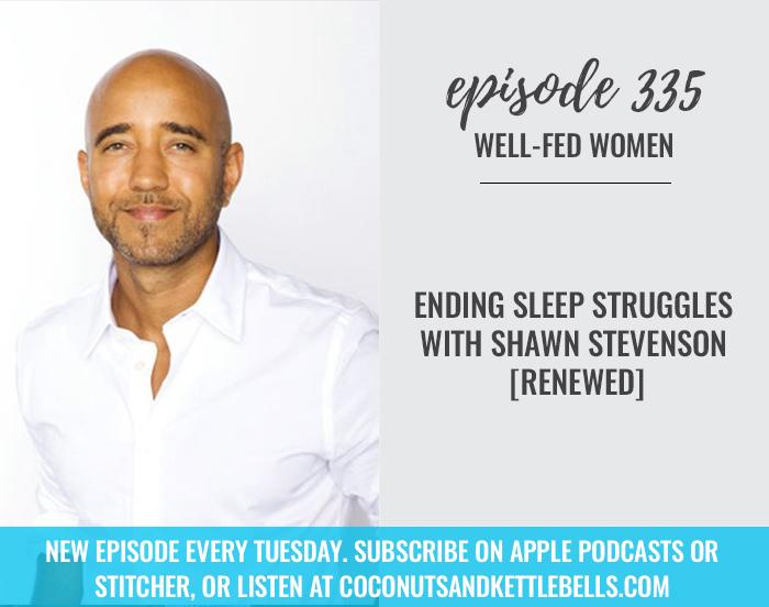 Ending Sleep Struggles with Shawn Stevenson [Renewed]