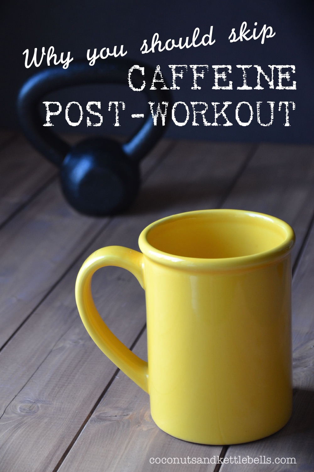 Why You Should Skip Caffeine Post Workout - Coconuts and Kettlebells