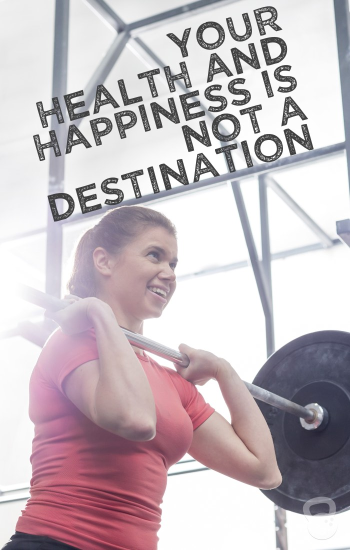 Your health and happiness is not a destination - CK