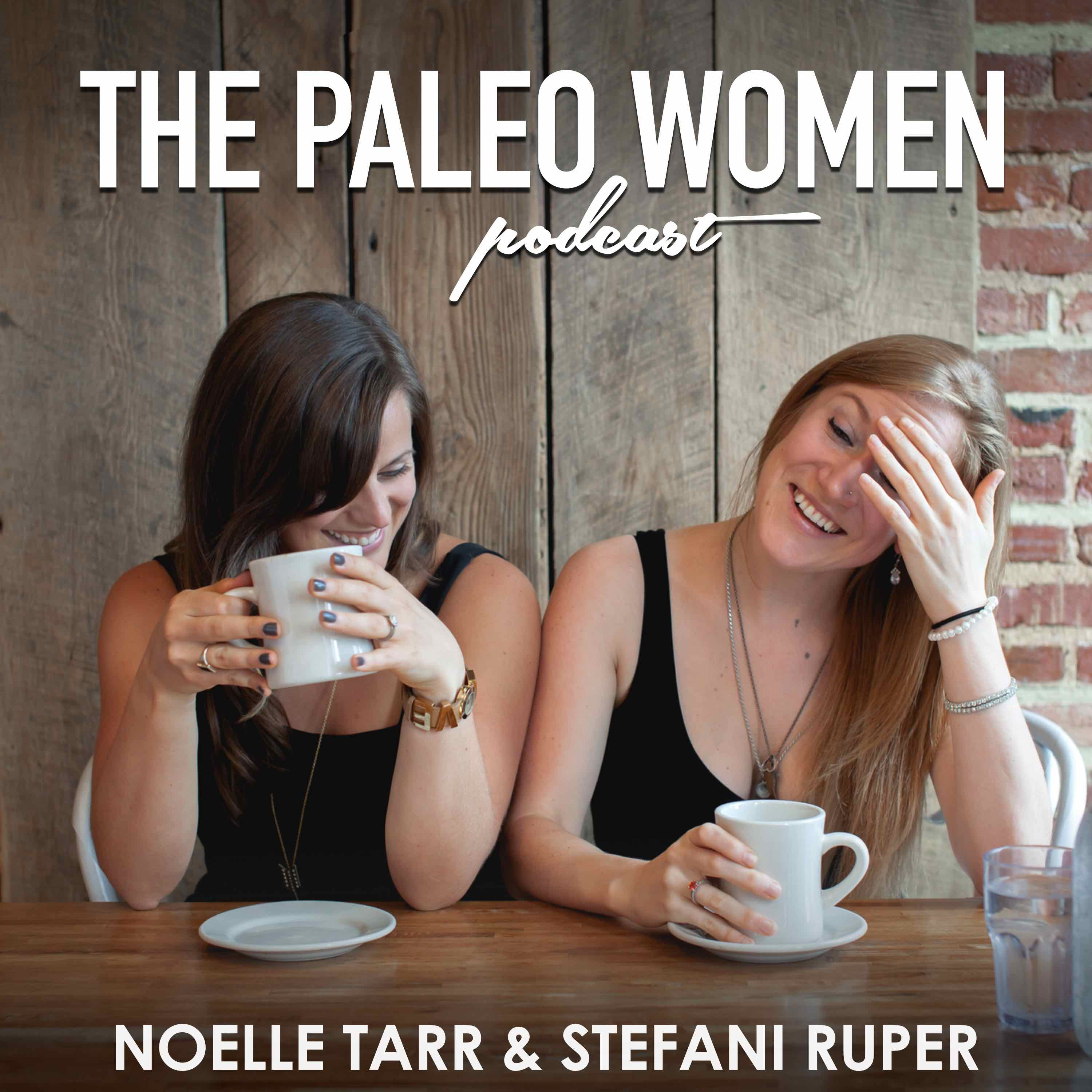 The Paleo Women Podcast: Health | Nutrition | Fitness | Hormones